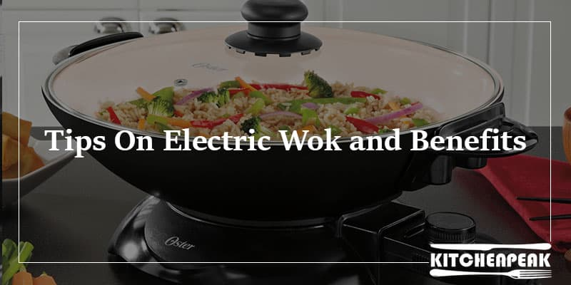 Tips On Electric Wok and Benefits