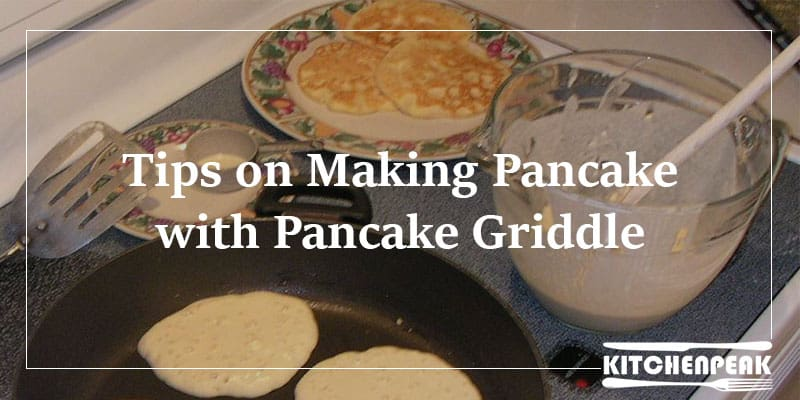 Making Pancake with Griddle