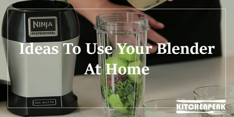 Use Your Blender At Home